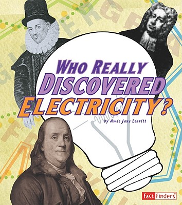 Who Really Discovered Electricity? By Leavitt, Amie Jane