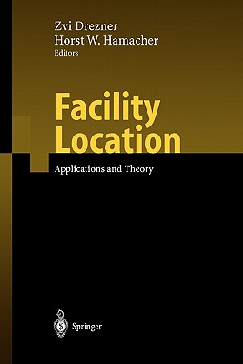 Facility Location By Drezner, Zvi (EDT)/ Hamacher, Horst W.